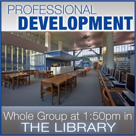 Professional Development: (Whole Group Meeting) @ 1:50-3:05PM