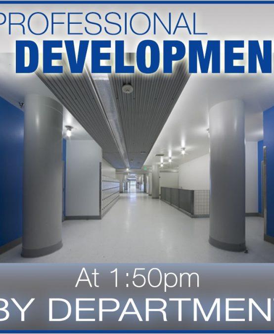 Professional Development: (Department Meeting) @ 1:50pm-3:05pm