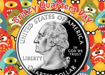 Crazy Quarters Day
