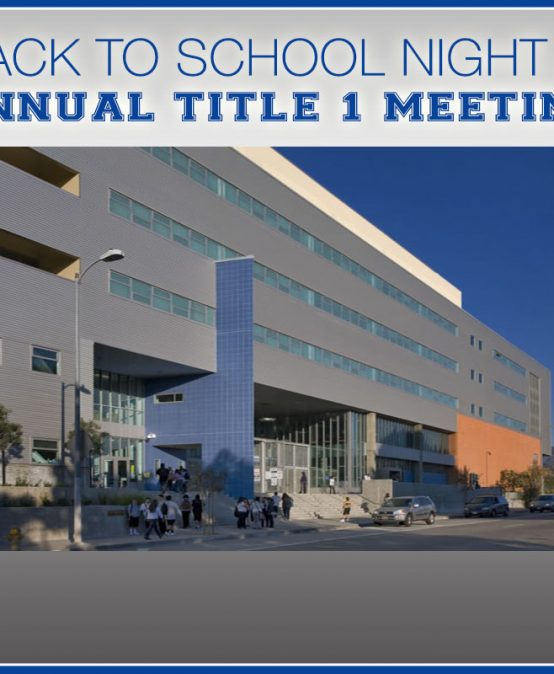 Back-To-School Night & Annual Title 1 Meeting @ 4:30pm-7:00pm